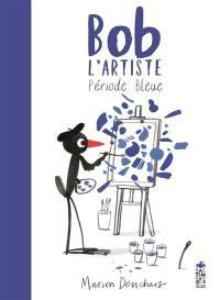 Bob l'artiste, période bleue