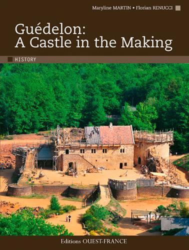 Guédelon : a castle in the making