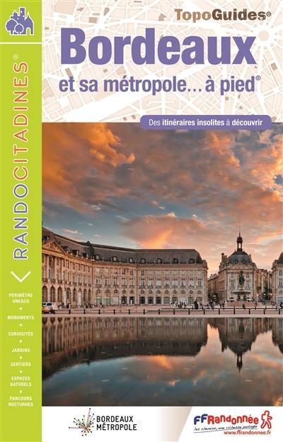 Bordeaux et sa métropole... à pied