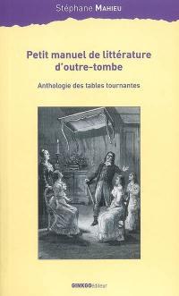 Petit manuel littéraire d'outre-tombe