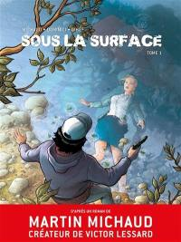 Sous la surface. Volume 1,