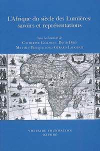 L'Afrique du siècle des lumières : savoirs et représentations