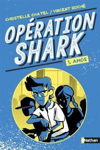 Opération Shark. Volume 1, Amos