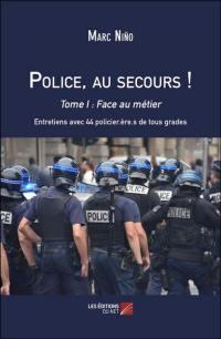 Police, au secours !. Volume 1, Face au métier