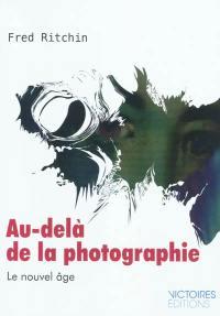 Au-delà de la photographie