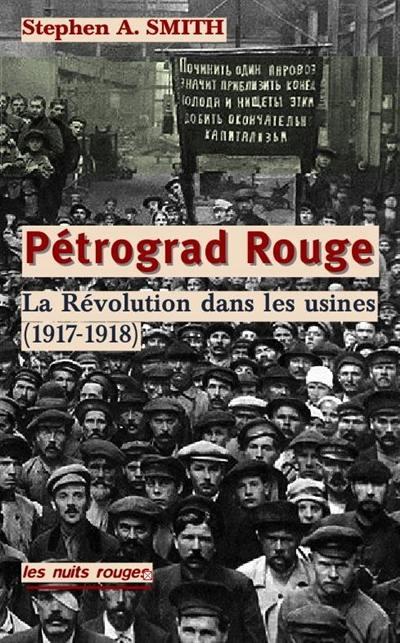 Pétrograd rouge : la révolution dans les usines, de février 1917 à juin 1918
