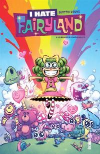 I hate Fairyland. Volume 3, La ballade de l'amère sucette