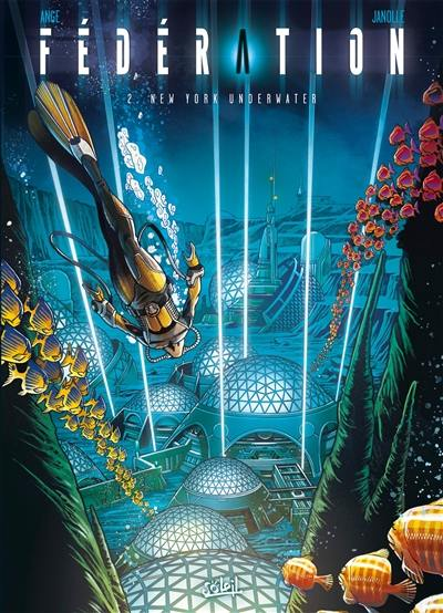 Fédération. Volume 2, New York underwater