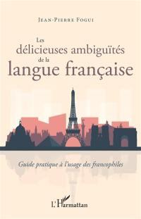 Les délicieuses ambiguïtés de la langue française