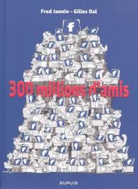 J'ai 300 millions d'amis !. Volume 1,