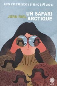 Les racontars arctiques, Un safari arctique