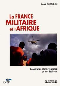 La France militaire et l'Afrique