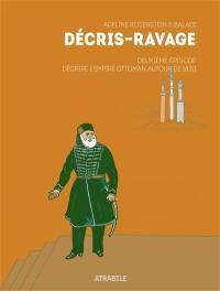 Décris-ravage. Volume 2, Décrire l'Empire ottoman autour de 1830