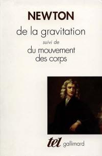 De la gravitation; Suivi de Du mouvement des corps
