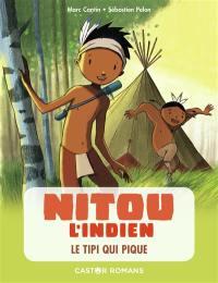 Nitou l'Indien. Volume 10, Le tipi qui pique !