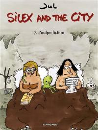 Silex and the city. Volume 7, Poulpe fiction