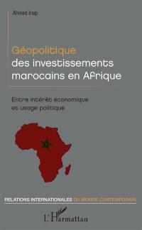 Géopolitique des investissements marocains en Afrique