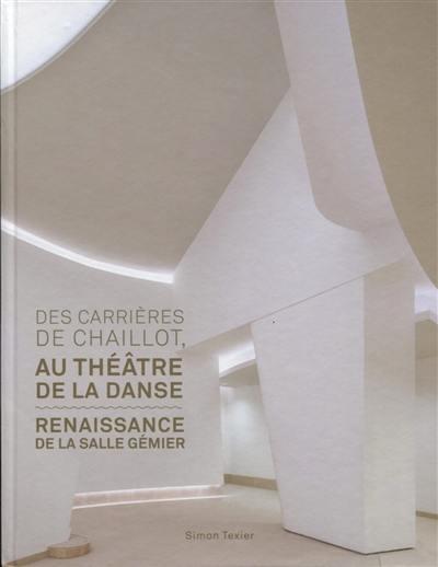Des carrières de Chaillot, au Théâtre de la danse