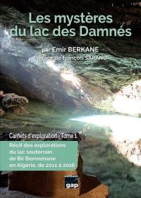Carnets d'exploration. Volume 1, Les mystères du lac des damnés