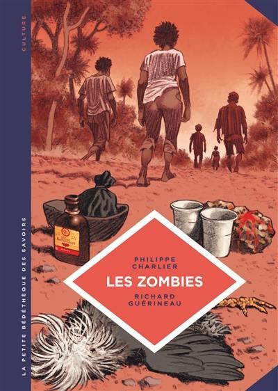 Les zombies : la vie au-delà de la mort