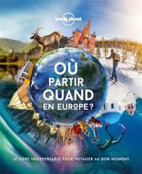Où partir quand en Europe ?