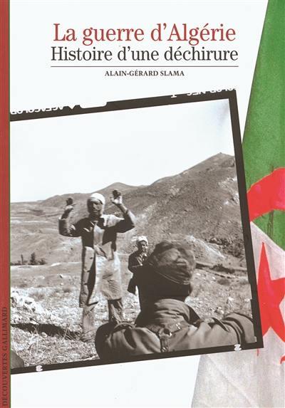 La guerre d'Algérie : histoire d'une déchirure
