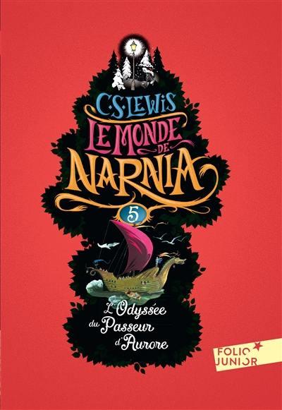 Le monde de Narnia. Volume 5, L'odyssée du passeur d'aurore
