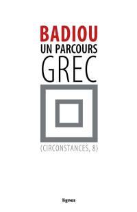 Circonstances. Volume 8, Un parcours grec