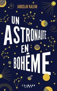 Un astronaute en Bohême