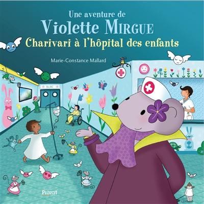Une aventure de Violette Mirgue, Charivari à l'hôpital des enfants