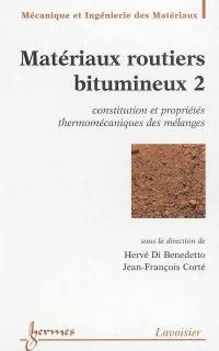 Matériaux routiers bitumineux. Volume 2, Constitution et propriétés thermomécaniques des mélanges