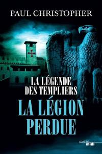 La légende des Templiers. Volume 5, La légion perdue