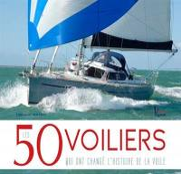 Les 50 voiliers qui ont changé l'histoire de la voile