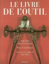 Le livre de l'outil; Suivi de L'outil de l'utopie