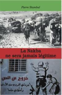 La Nakba ne sera jamais légitime