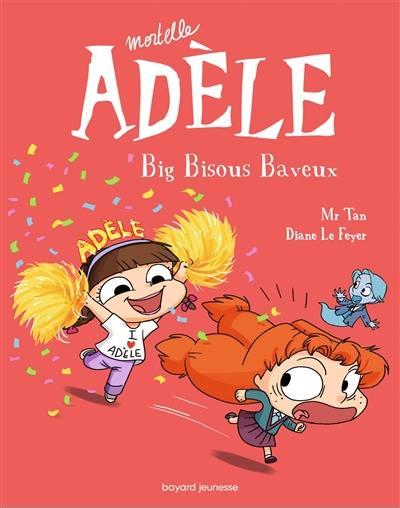 Mortelle Adèle. Volume 13, Big bisous baveux