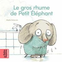 Le gros rhume de Petit Eléphant