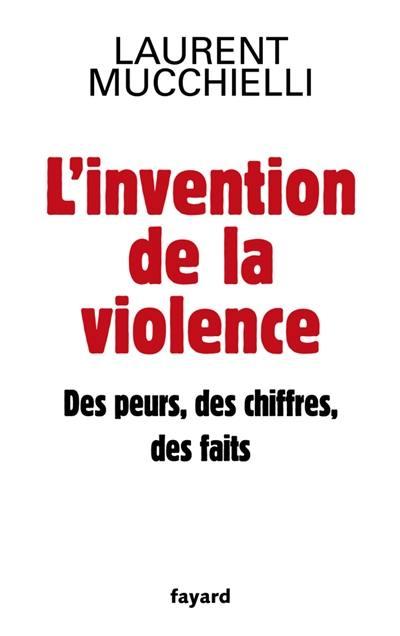 L'invention de la violence