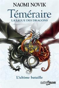 Téméraire. Volume 9, La ligue des dragons