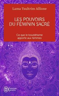 Les pouvoirs du féminin sacré