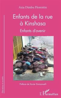 Enfants de la rue à Kinshasa : enfants d'avenir