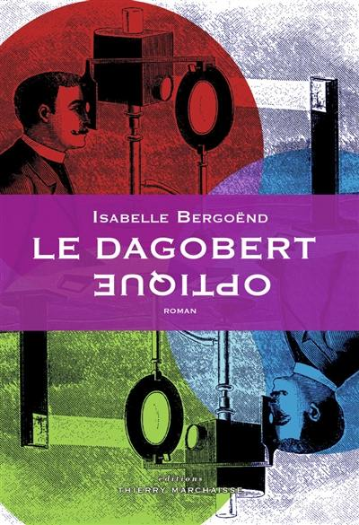 Le Dagobert optique