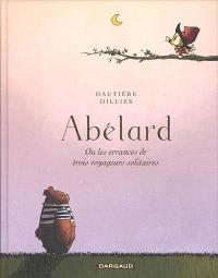 Abélard ou Les errances de trois voyageurs solitaires