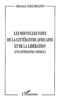 Les nouvelles voies de la littérature africaine et de la libération