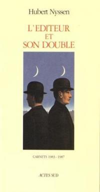 L'éditeur et son double. Volume 1, 1983-1987