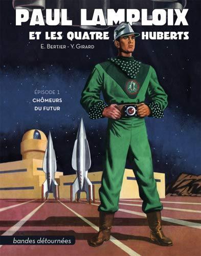 Paul Lamploix et les quatre Huberts. Volume 1, Chômeurs du futur