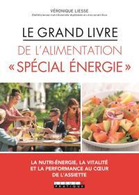 Le grand livre de l'alimentation spécial énergie