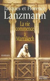 La vie commence à Marrakech