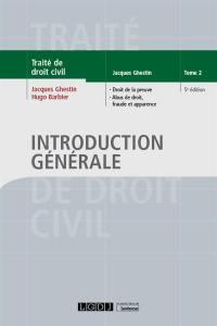 Introduction générale. Volume 2, Droit de la preuve, abus de droit, fraude et apparence