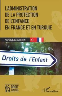 L'administration de la protection de l'enfance en France et en Turquie